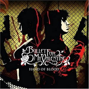 Bullet For My Valentine - Hand of Blood (2005)