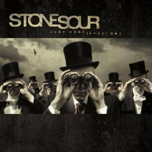 Stone Sour - Come What(ever) May (2006)