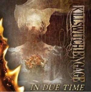 Killswitch Engage - In Due Time (2013)