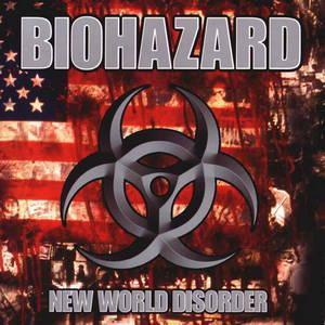 Biohazard - New World Disorder (1999)