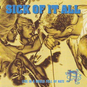 Sick Of It All - Live in a World Full of Hate (1995)