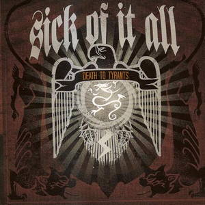 Sick Of It All - Death To Tyrants (2006)