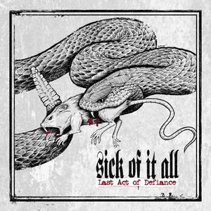 Sick Of It All - The Last Act Of Defiance (2014)