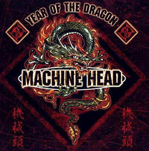 Machine Head - Year of the Dragon (2000)