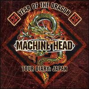 Machine Head - Year of the Dragon: Tour Diary Japan (2000)
