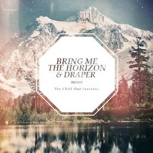 Bring Me The Horizon / Draper – The Chill Out Sessions (2012)