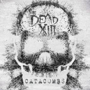 The Dead XIII - Catacombs (2015)