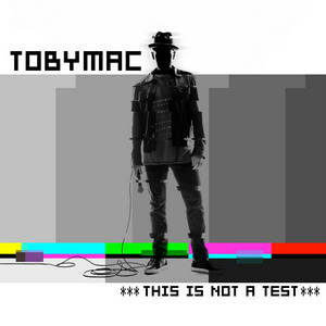 TobyMac - This Is Not a Test (Deluxe Edition) (2015)