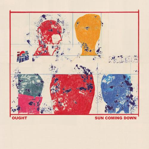 Ought - Sun Coming Down (2015)