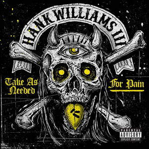 Hank Williams III - Take As Needed For Pain (2015)