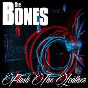 The Bones - Flash The Leather (2015)