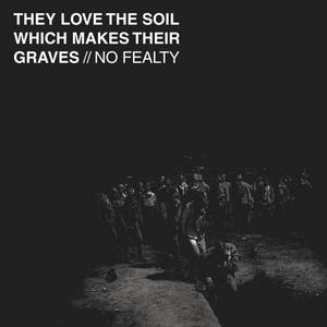 No Fealty - They Love The Soil Which Makes Their Graves (2015)