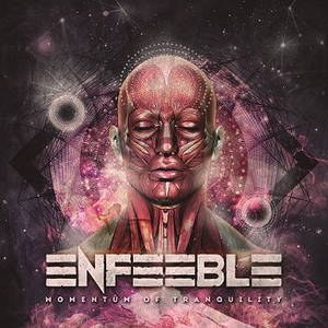 Enfeeble - Momentum of Tranquility (2015)