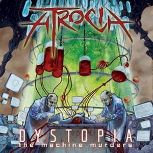 Atrocia - Dystopia: The Machine Murders (2015)