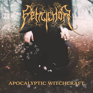 Petrychor - Apocalyptic Witchcraft (2015)