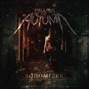 Pillars Of Autumn - Sodomizer (2015)