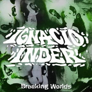 Ignacio Inder - Breaking Worlds (2015)