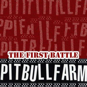 Pitbullfarm - The First Battle (2015)