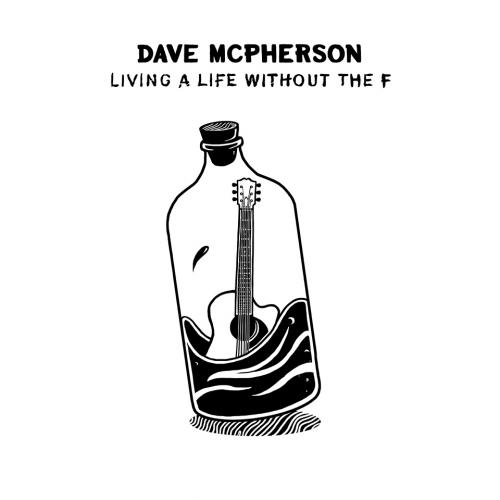 Dave McPherson - Living A Life Without The F (2015)