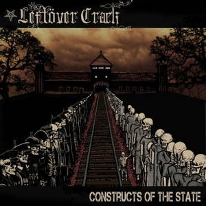 Leftöver Crack – Constructs of the State (2015)