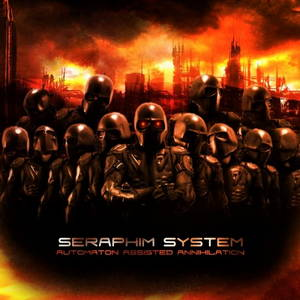 Seraphim System - Automaton Assisted Annihilation (2015)