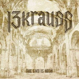 13KRAUSS - The End is Nigh (2016)
