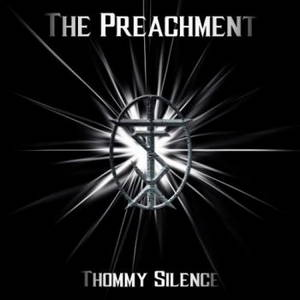 Thommy Silence - The Preachment (2016)