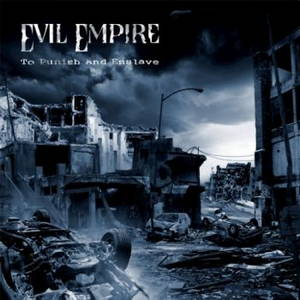 Evil Empire - To Punish And Enslave (2016)