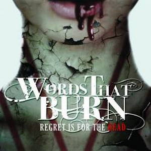 Words That Burn - Regret is for the Dead (2016)