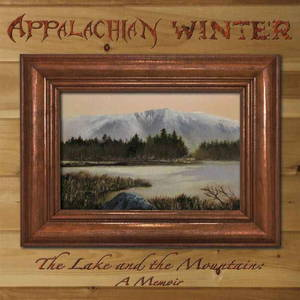 Appalachian Winter - The Lake and the Mountain (2016)