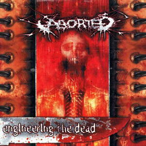 Aborted - Engineering the Dead (2001)