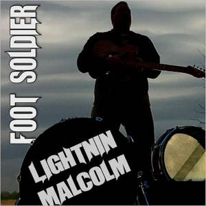 Lightnin Malcolm - Foot Soldier (2016)