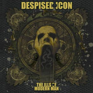 Despised Icon - The Ills of Modern Man (2007)