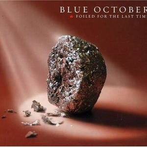 Blue October - Foiled For The Last Time (2007)