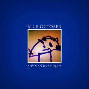 Blue October - Any Man In America (2011)