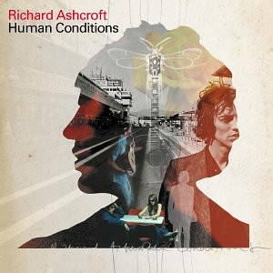 Richard Ashcroft - Human Conditions (2002)