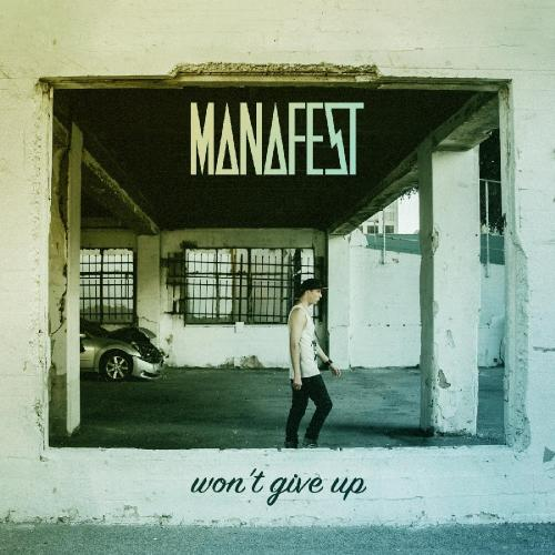 Manafest - Won't Give Up (Single) (2016)