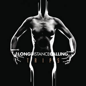Long Distance Calling - Trips (Deluxe Edition) (2016)