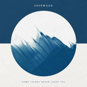 Sherwood - Some Things Never Leave You (2016)