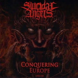 Suicidal Angels - Conquering Europe (2016)