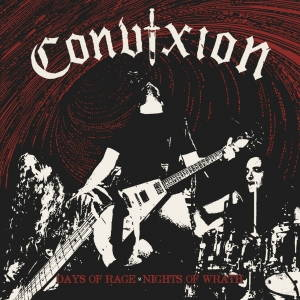 Convixion - Days Of Rage, Nights Of Wrath (2016)