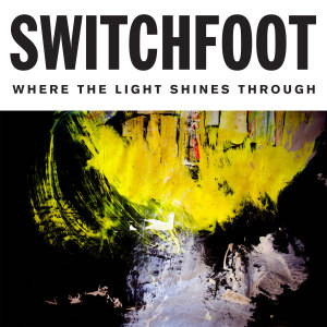 Switchfoot - Where The Light Shines Through (2016)