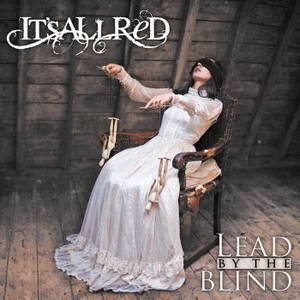 It's All Red - Lead By The Blind (2016)