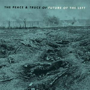 Future of the Left - The Peace and Truce of Future of the Left (2016)