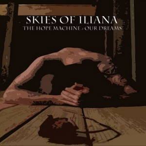 Skies Of Iliana - The Hope Machine & Our Dreams (2016)