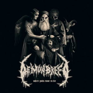 Demonbreed - Where Gods Come To Die (2016)