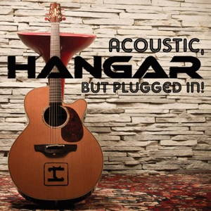 Hangar - Acoustic, but Plugged In! (2011)