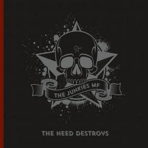 The Junkies MF - The Need Destroys (2016)