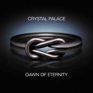 Crystal Palace - Dawn Of Eternity (2016)
