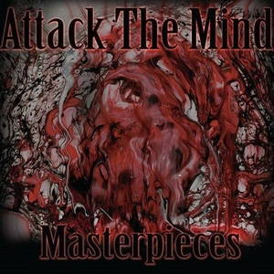 Attack The Mind - Masterpieces (2016)